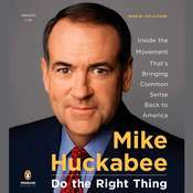 Do the Right Thing: Inside the Movement Thats Bringing Common Sense Back to America Audiobook, by Mike Huckabee