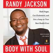 Body with Soul: Slash Sugar, Cut Cholesterol, and Get a Jump on Your Best Health Ever, by Randy Jackson