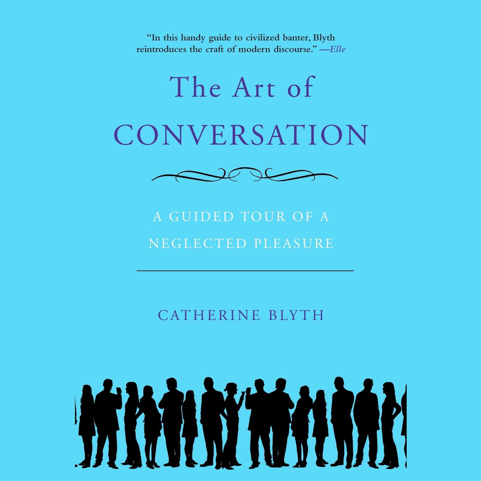 Printable The Art of Conversation: A Guided Tour of a Neglected Pleasure Audiobook Cover Art