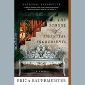 The School of Essential Ingredients Audiobook, by Erica Bauermeister