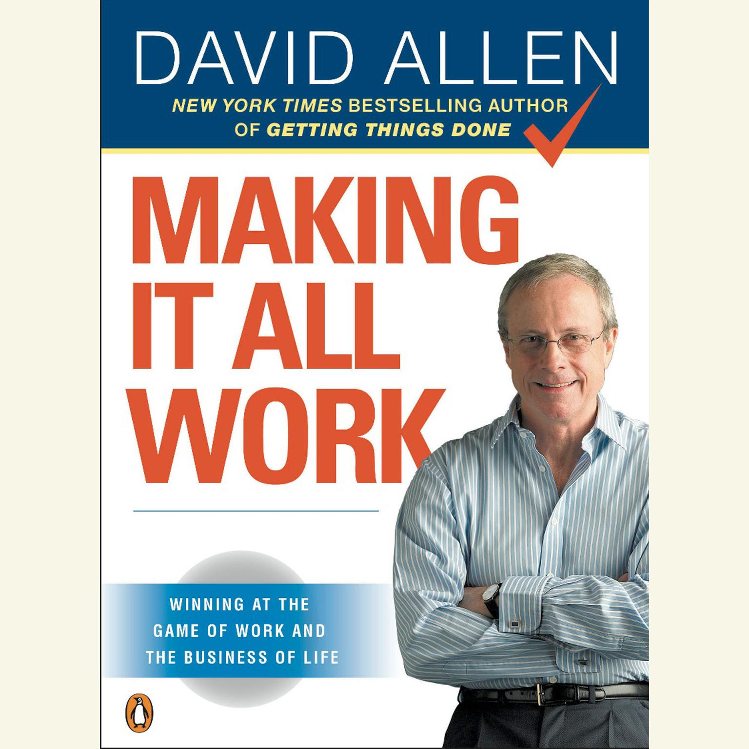 Printable Making It All Work: Winning at the Game of Work and the Business of Life Audiobook Cover Art