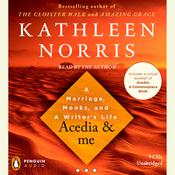 Acedia & me: A Marriage, Monks, and a Writers Life Audiobook, by Kathleen Norris