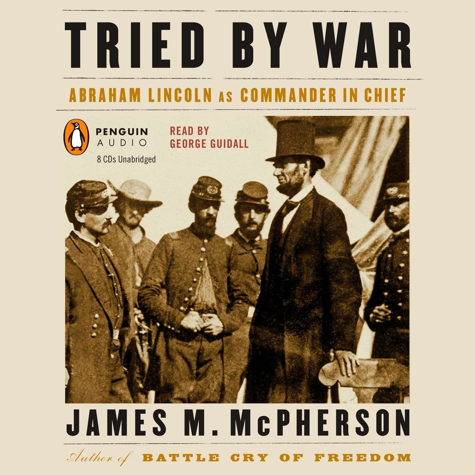 Printable Tried by War: Abraham Lincoln as Commander in Chief Audiobook Cover Art