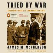 Tried by War: Abraham Lincoln as Commander in Chief Audiobook, by James M. McPherson