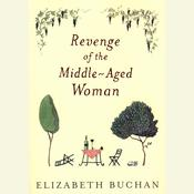 Revenge of the Middle-Aged Woman: A Novel, by Elizabeth Buchan