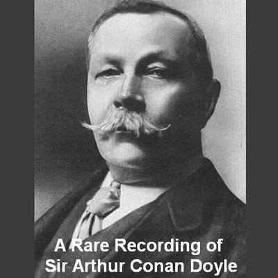 Printable A Rare Recording of Sir Arthur Conan Doyle Audiobook Cover Art