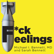 F*ck Feelings: One Shrinks Practical Advice for Managing All Lifes Impossible Problems Audiobook, by Michael  Bennett, Sarah Bennett