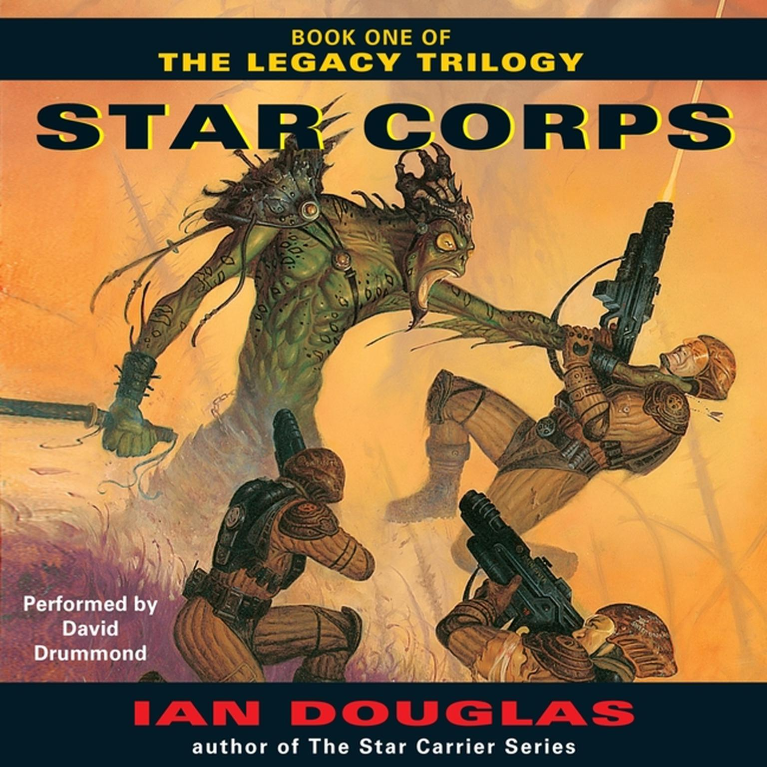 Star Corps: Book One of The Legacy Trilogy Audiobook, by Ian Douglas