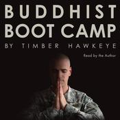 Buddhist Boot Camp, by Timber Hawkeye