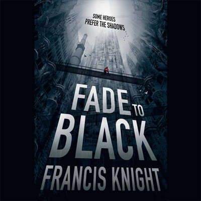 Fade to Black Audiobook, by Francis Knight