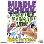 Middle School: My Brother Is a Big, Fat Liar Audiobook, by James Patterson, Lisa Papademetriou