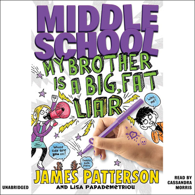 Middle School: My Brother Is a Big, Fat Liar Audiobook, by James Patterson