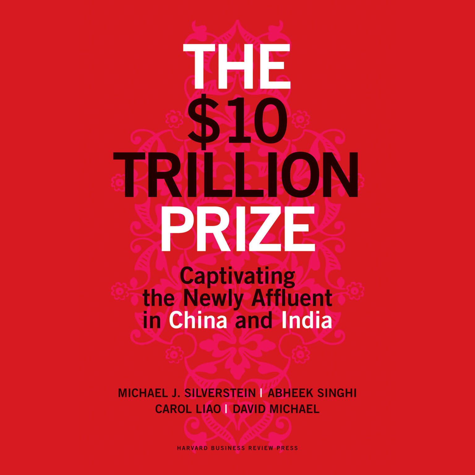 Printable The $10 Trillion Prize: Captivating the Newly Affluent in China and India Audiobook Cover Art