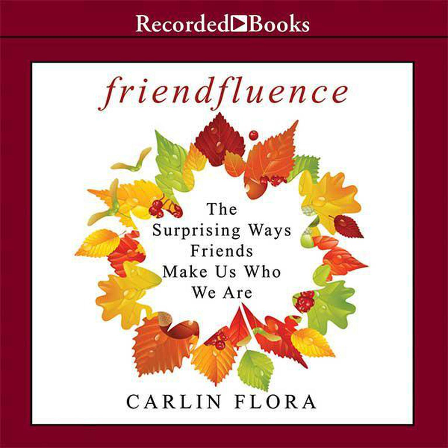 Printable Friendfluence: The Surprising Ways Friends Make Us Who We Are Audiobook Cover Art