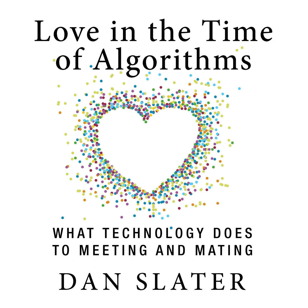 Printable Love in the Time of Algorithms: What TechnologyDoes to Meeting and Mating Audiobook Cover Art