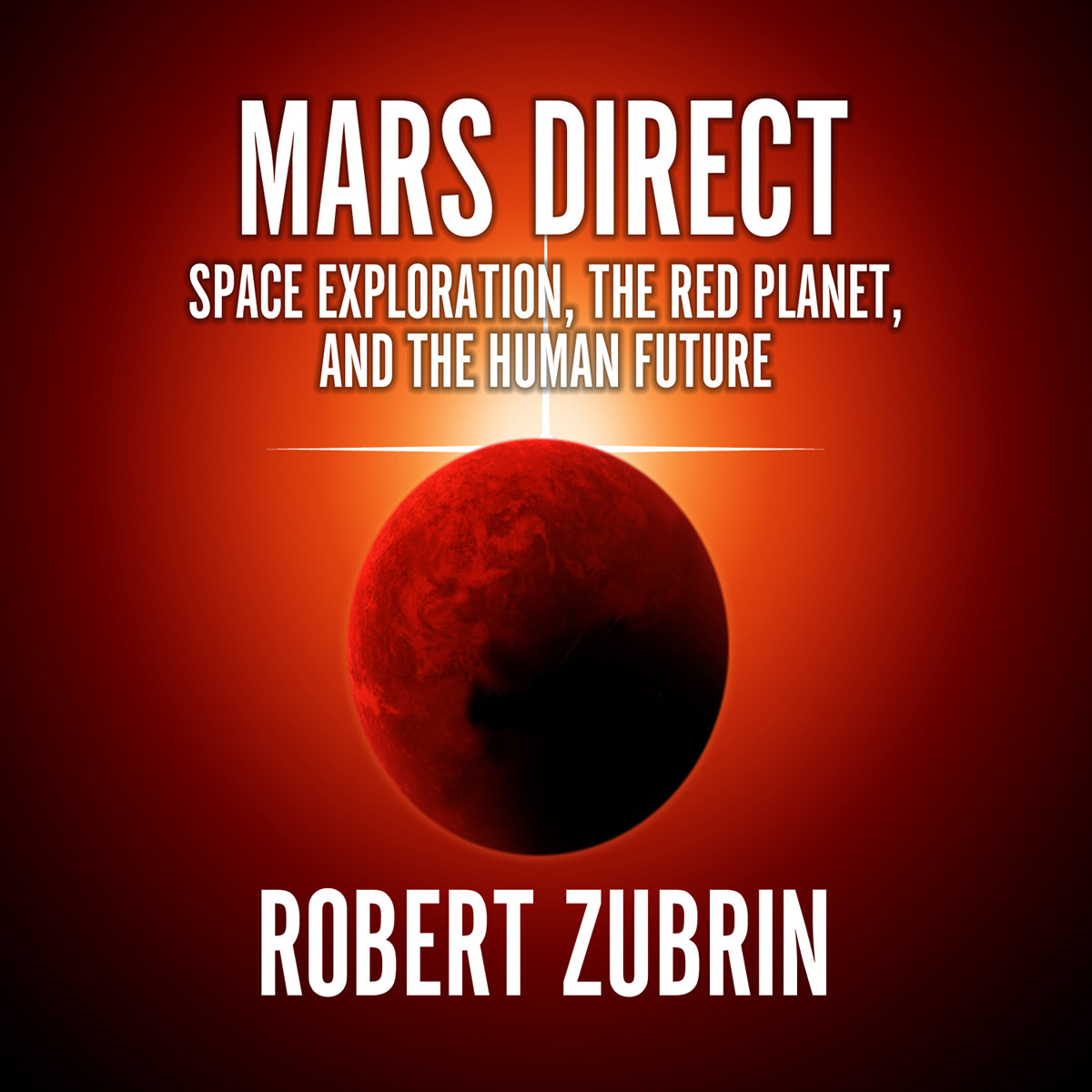 Printable Mars Direct: Space Exploration, the Red Planet, and the Human Future Audiobook Cover Art