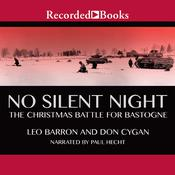No Silent Night: The Christmas Battle for Bastogne Audiobook, by Leo Barron, Don Cygan