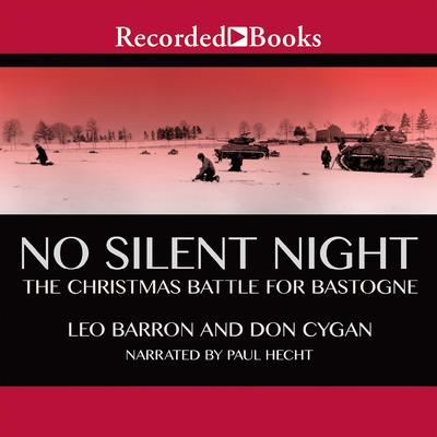 No Silent Night: The Christmas Battle for Bastogne Audiobook, by Leo Barron
