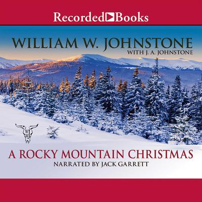 A Rocky Mountain Christmas Audiobook, by William W. Johnstone