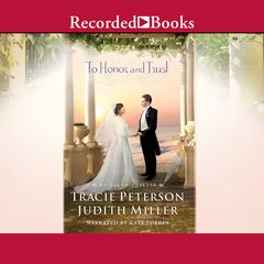 To Honor and Trust Audiobook, by Tracie Peterson, Judith Miller