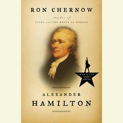 Alexander Hamilton Audiobook, by Ron Chernow