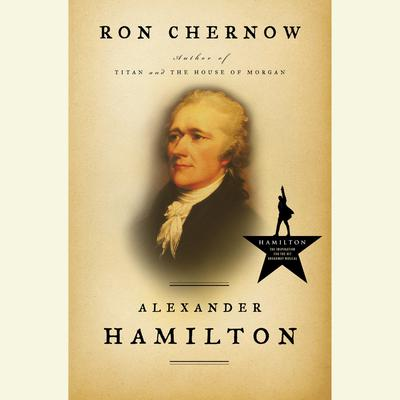Alexander Hamilton (Abridged) Audiobook, by Ron Chernow