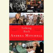Talking Back: ...to Presidents, Dictators, and Other Scoundrels Audiobook, by Andrea Mitchell