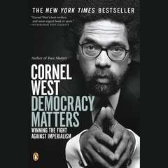 Democracy Matters: Winning the Fight against Imperialism Audiobook, by Cornel West