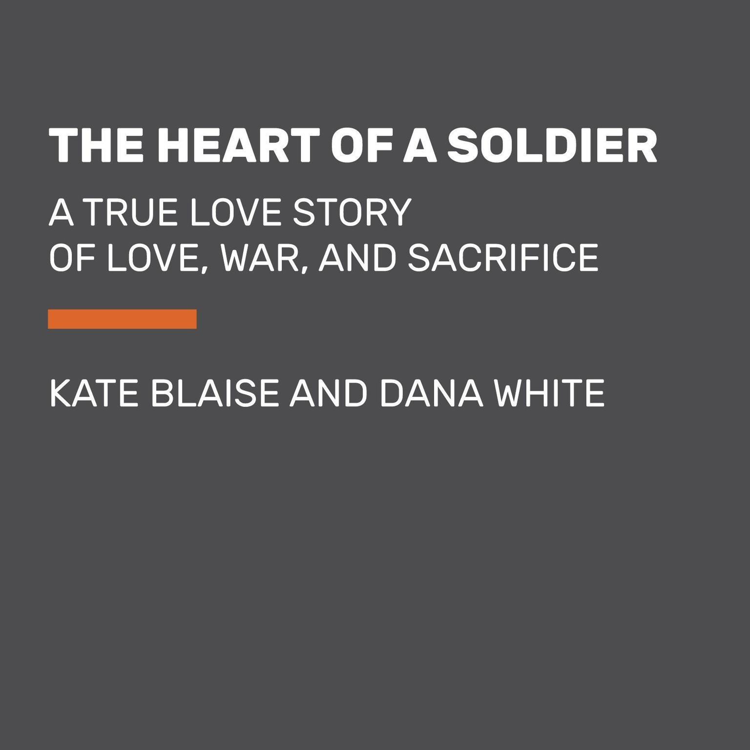 Printable The Heart of a Soldier: A True Love Story of Love, War, and Sacrifice Audiobook Cover Art