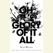 Oh the Glory of It All, by Sean Wilsey