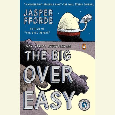 The Big Over Easy: A Nursery Crime Audiobook, by Jasper Fforde