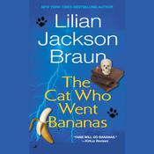 Cat Who Went Bananas, by Lilian Jackson Braun