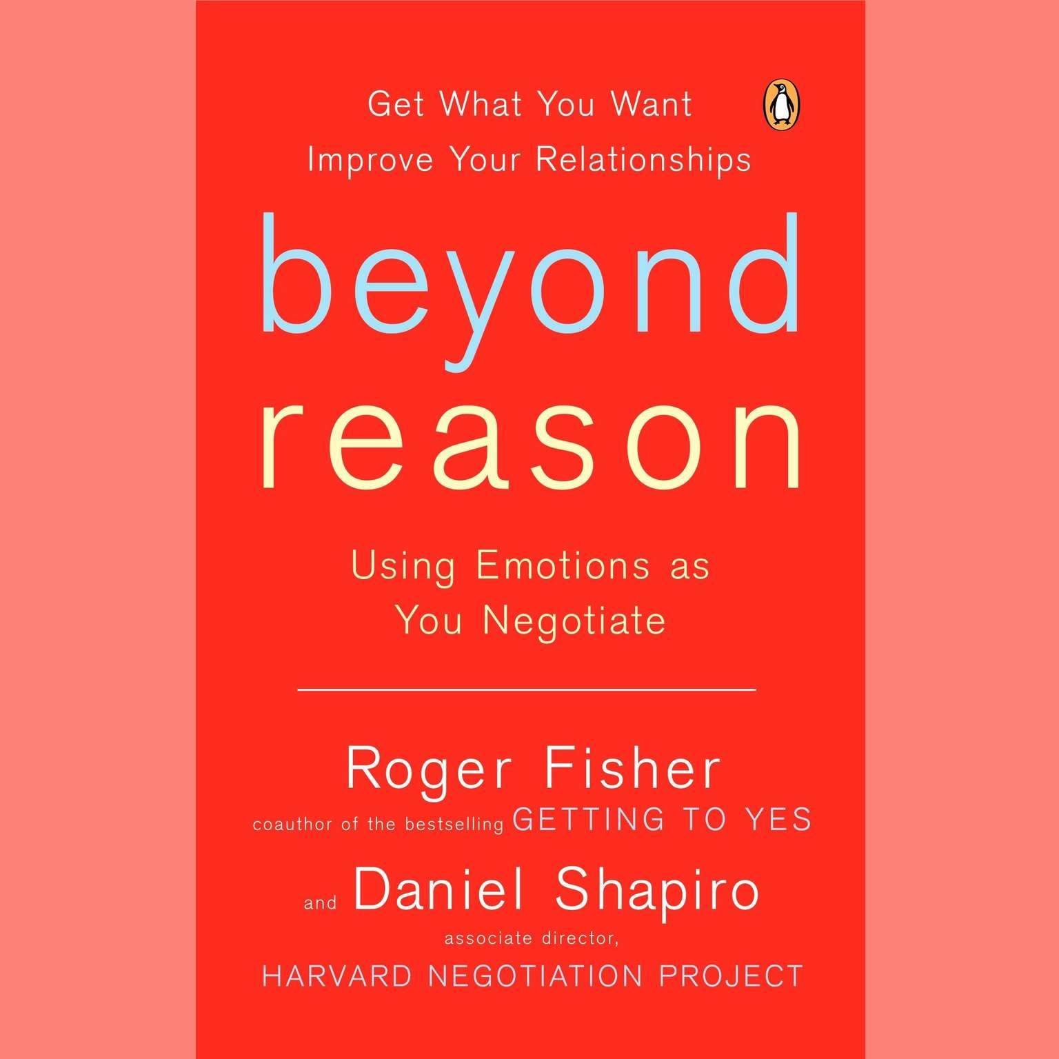 Beyond Reason: Using Emotions as You Negotiate Audiobook, by Roger Fisher