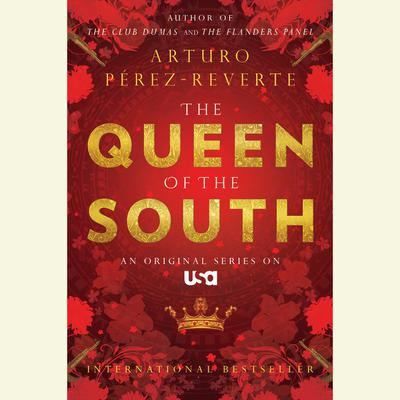 Queen of the South Audiobook, by Arturo Pérez-Reverte