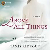 Above All Things, by Tanis Rideout