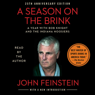 Season on the Brink: A Year with Bob Knight and the Indiana Hoosiers Audiobook, by John Feinstein