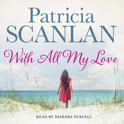 With All My Love Audiobook, by Patricia Scanlan