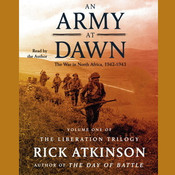 An Army at Dawn: The War in North Africa 1942–1943 Audiobook, by Rick Atkinson