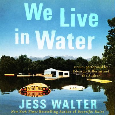 We Live in Water: Stories Audiobook, by Jess Walter