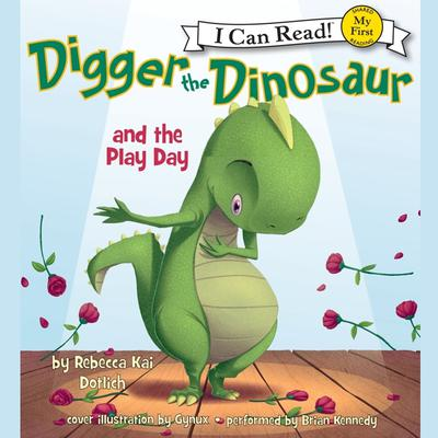 Digger the Dinosaur and the Play Day: My First I Can Read Audiobook, by Rebecca Kai Dotlich