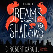 Dreams and Shadows: A Novel Audiobook, by C. Robert Cargill