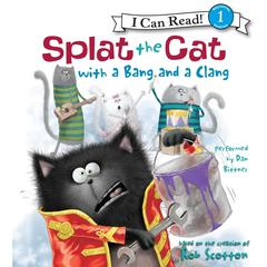 Splat the Cat with a Bang and a Clang Audiobook, by