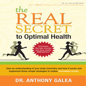 The Real Secret to Optimal Health Audiobook, by Anthony Galea