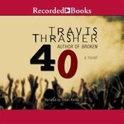 40 Audiobook, by Travis Thrasher