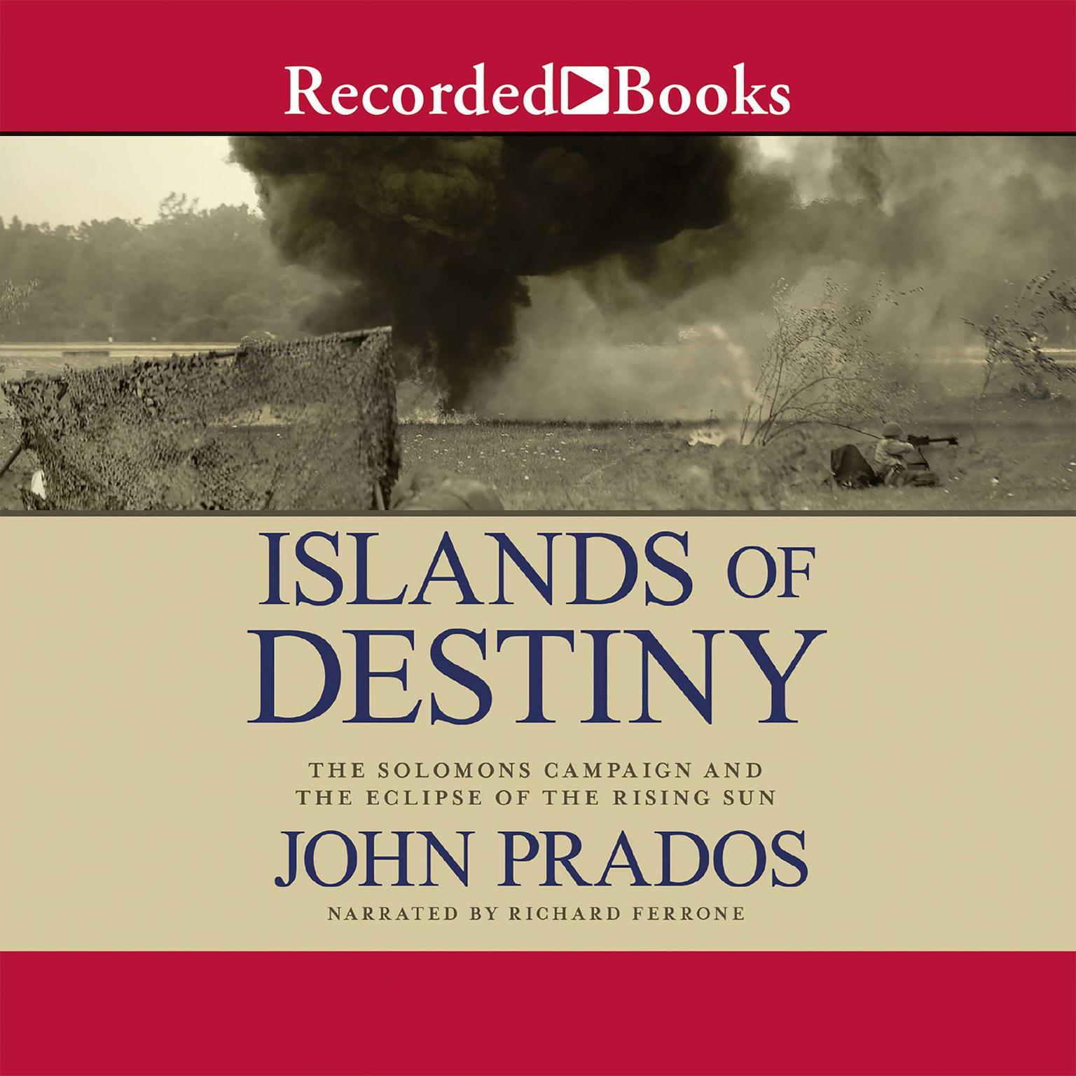 Printable Islands of Destiny: The Solomons Campaign and the Eclipse of the Rising Sun Audiobook Cover Art