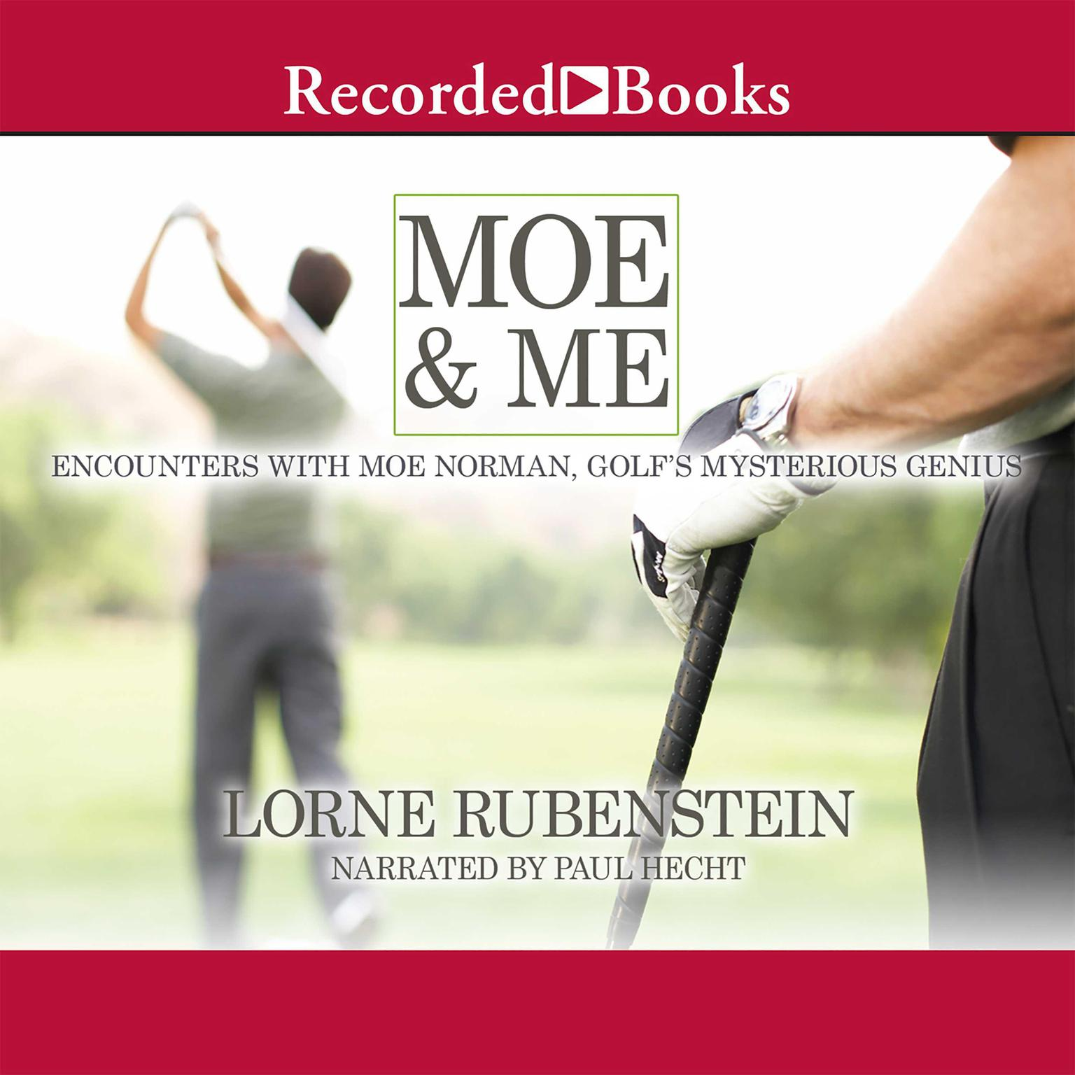 Printable Moe & Me: Encounters with Moe Norman, Golf's Mysterious Genius Audiobook Cover Art