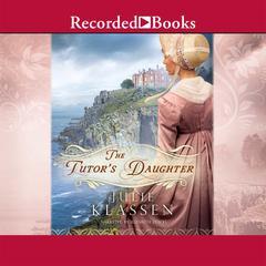 The Tutors Daughter Audiobook, by Julie Klassen