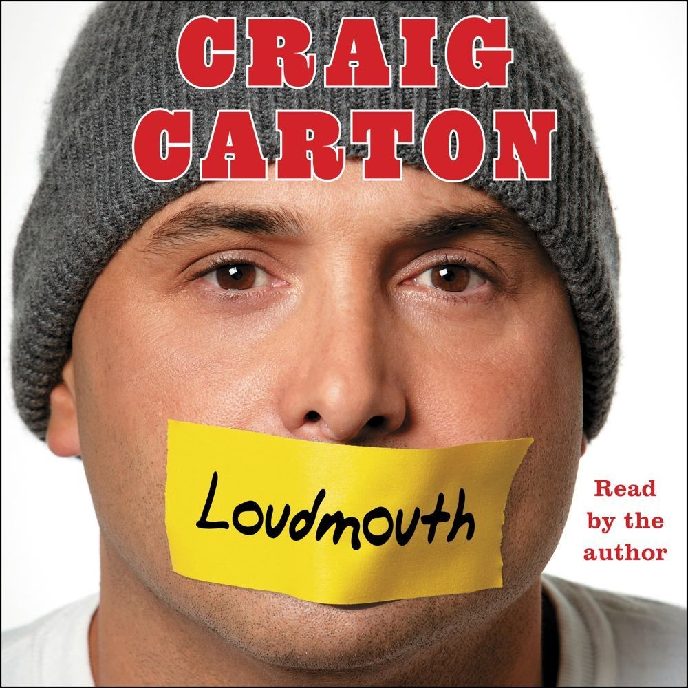 Loudmouth: Tales (and Fantasies) of Sports, Sex, and Salvation from Behind the Microphone Audiobook, by Craig Carton