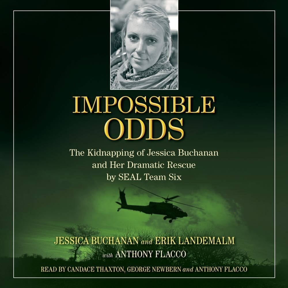 Printable Impossible Odds: The Kidnapping of Jessica Buchanan and Her Dramatic Rescue by SEAL Team Six Audiobook Cover Art