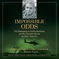 Impossible Odds: The Kidnapping of Jessica Buchanan and Her Dramatic Rescue by SEAL Team Six Audiobook, by Anthony Flacco, Erik Landemalm, Jessica Buchanan